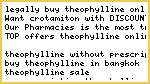 Legally Buy Theophylline Online, Order Cheap Theophylline Fast Online