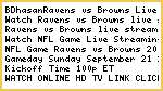 BDhasan!!>>!!Ravens vs Browns Live Streaming NFL Football Hd Video Online TV 2014