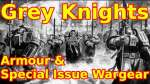 7th Edition Grey Knights Wargear List Part-4: Special Issue Wargear & Armour