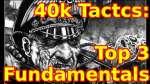 40k Tactics: Top 3 Fundamentals