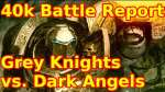 Dark Angels vs Grey Knights Battle Report