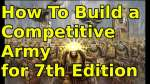 How To Build a Competitive 40k Army for 7th Edition