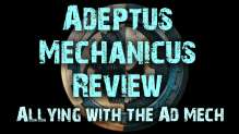 Adeptus Mechanicus Review