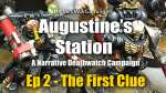 The First Clue - Augustine's Station Narrative Deathwatch Campaign Ep 2