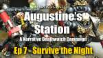 Survive the Night - Augustines Station Narrative Deathwatch Campaign Ep 7
