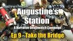 Take the Bridge - Augustines Station Narrative Deathwatch Campaign Ep 9