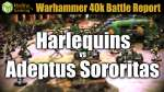 Harlequins  vs Sisters of Battle Warhammer 40k Battle Report Ep 23