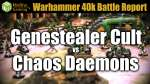 Genestealer Cult vs Chaos Daemons Warhammer 40k Battle Report Ep 34