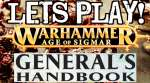 Lets Play! - Warhammer: Age of Sigmar - The Generals Handbook