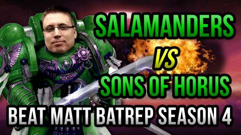 Beat Matt Batrep Season 4