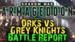 Shadow War- Armageddon Campaign Game 8 - Orks vs Grey Knights