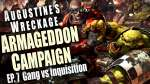Gang vs Inquisition - Augustines Wreckage Armageddon Narrative Campaign Ep 7