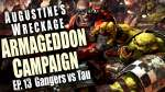 Gang vs Tau - Augustines Wreckage Armageddon Narrative Campaign Ep 13