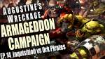 Inquisition Vs. Ork Pirates - Augustine's Wreckage Armageddon Narrative Campaign Ep 14