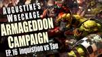 Inquisition Vs  Tau - Augustines Wreckage Armageddon Narrative Campaign Ep 16