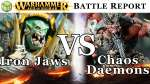 Iron Jaws vs Chaos Daemons of Sigmar Battle Report - War of the Realms Ep 157