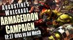 Orks vs Ad Mech Augustine's Wreckage Armageddon Narrative Campaign Ep 27