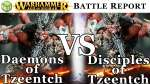 Deamons of Tzeentch vs Disciples of Tzeentch Age of Sigmar Battle Report - War of the Realms Ep 162