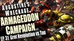 Grot Revolution vs Tau - Augustines Wreckage Armageddon Narrative Campaign Ep 31