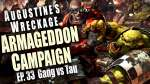 Gang vs Tau - Augustine's Wreckage Armageddon Narrative Campaign Ep 33