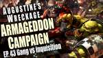 Gang vs Inquisition - Augustine's Wreckage Armageddon Narrative Campaign Ep 44