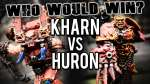Kharn vs Huron Blackheart   Who Would Win Ep 99