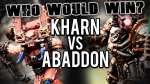 Kharn vs Abaddon - Who Would Win Ep 102