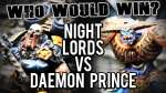 Night Lords Chaos Lord vs Daemon Prince - Who Would Win Ep 104