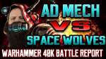 Space Wolves vs Adeptus Mechanicus Warhammer 40k 8th Edition Battle Report Ep 37