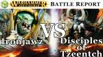 Ironjaws vs Disciples of Tzeentch Age of Sigmar Battle Report   War of the Realms Ep 182