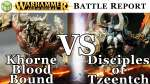 Disciples of Tzeentch vs Khorne Bloodbound Age of Sigmar Battle Report - War of the Realms Ep 183