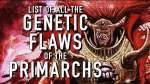 All Primarch Gene Seed Flaws in Warhammer 40K