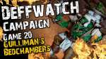 Guilliman's Bedchambers (Game 20) - The Deffwatch Narrative Campaign Revisit