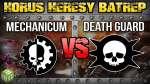 Mechanicum vs Death Guard ENEMY UNKNOWN Horus Heresy Battle Report Ep 148