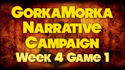 GorkaMorka Narrative Campaign Revisit