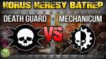 Death Guard vs Mechanicum Horus Heresy Battle Report Ep 149